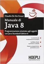 Manuale di Java 8. Programmazione orientata agli oggetti con Java standard edition 8